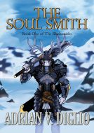 The Soul Smith, epic fantasy, sword and sorcery, Adrian Diglio, The Blacksmiths